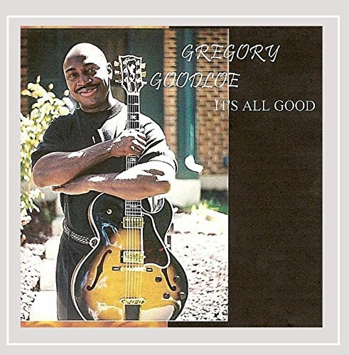 Goodloe Gregory It's All Good