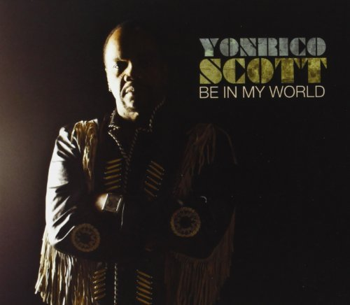 Yonrico Scott Be In My World Be In My World