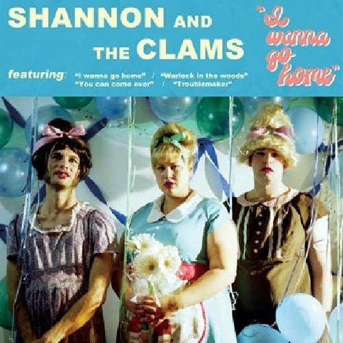 Shannon And The Clams I Wanna Go Home