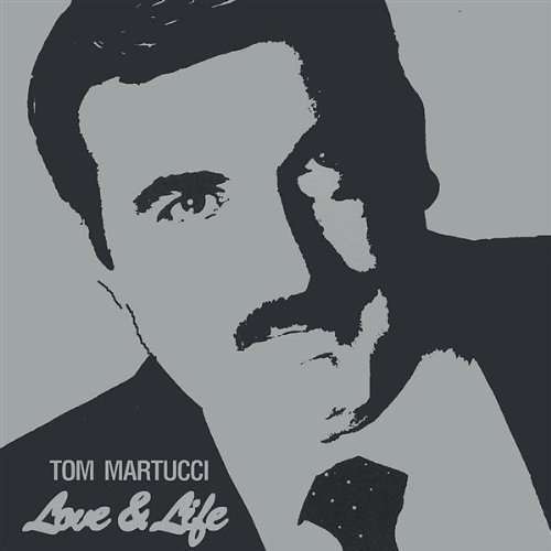 Tom Martucci Love & Life