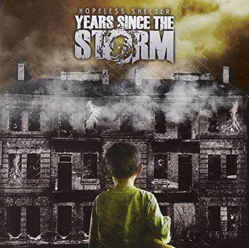 Years Since The Storm Hopeless Shelter