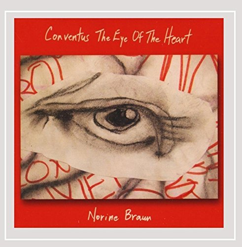 Norine Braun Conventus The Eye Of The Heart
