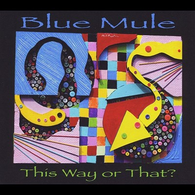 Blue Mule This Way Or That?