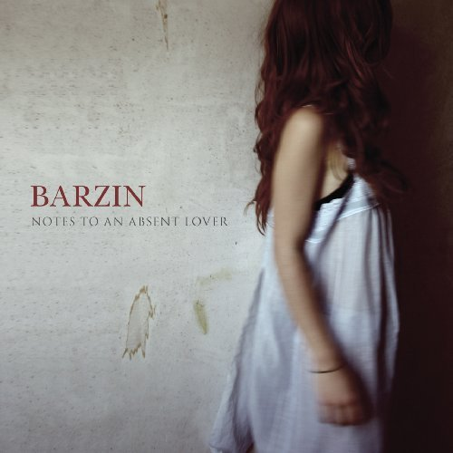 Barzin Notes To An Absent Lover