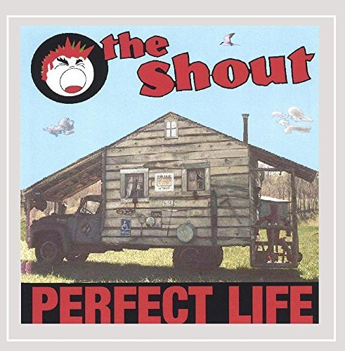 Shout Perfect Life