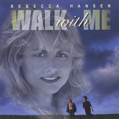 Hansen Rebecca Walk With Me