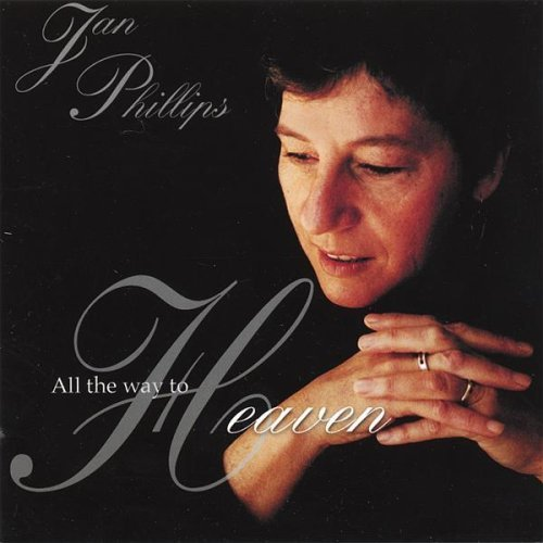 Jan Phillips All The Way To Heaven