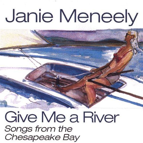 Janie Meneely Give Me A River