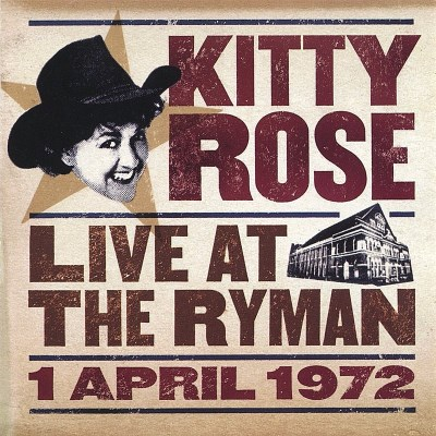 Kitty Rose Live At The Ryman