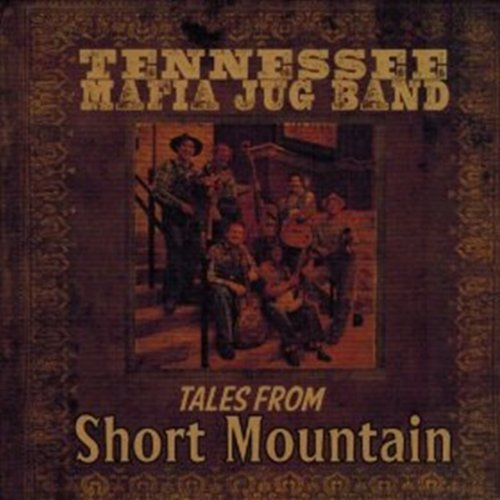 Tennessee Mafia Jug Band Tales From Short Mountain