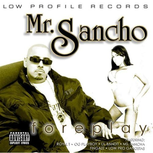 Mr. Sancho Foreplay Explicit Version