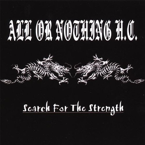 All Or Nothing H.C. Search For The Strength