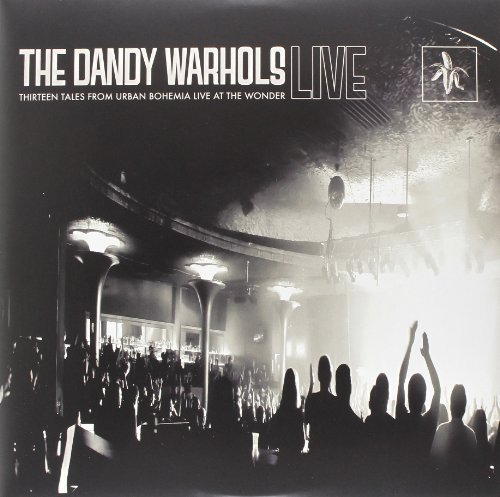 Dandy Warhols Thirteen Tales From Urban Bohemia Live At The Wonder