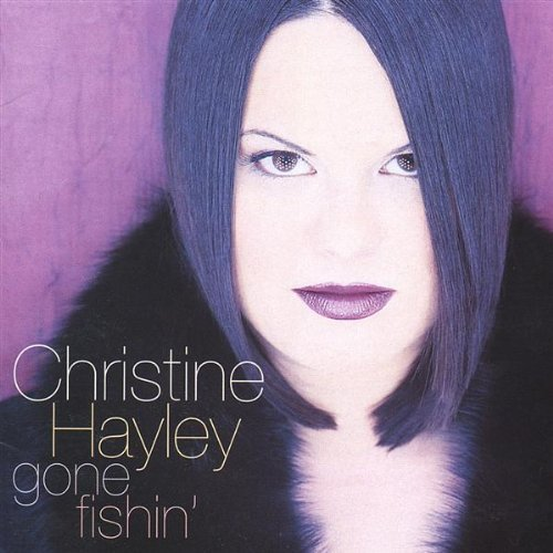 Christine Hayley Gone Fishin