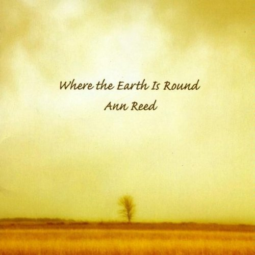 Ann Reed Where The Earth Is Round