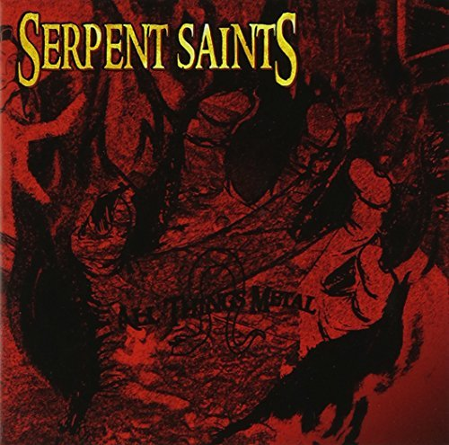 Serpent Saints All Things Metal Explicit Version