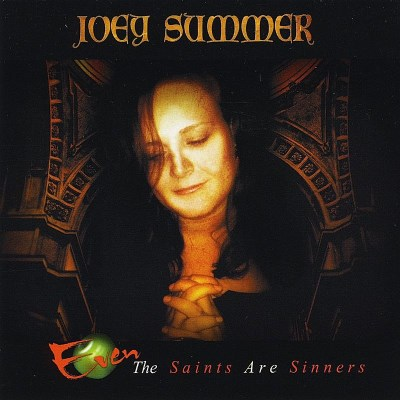 Joey Summer Even The Saints Are Sinners
