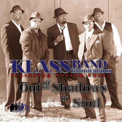 Klass Band Brotherhood Out Of The Shadows Of Soul Feat. Nelson Curry