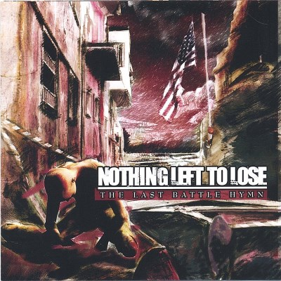 Nothing Left To Lose Last Battle Hymn