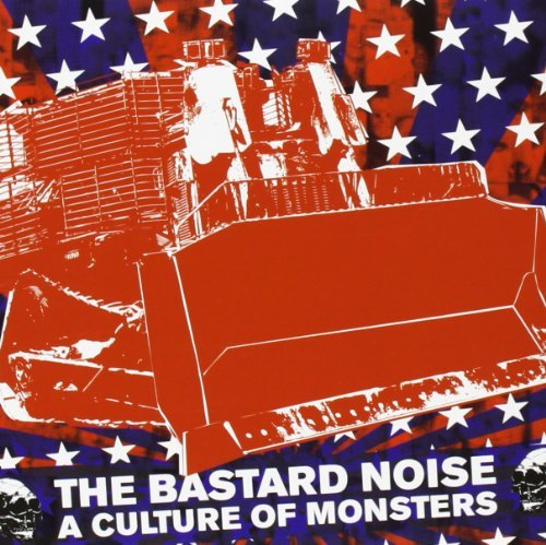 Bastard Noise Culture Of Monsters