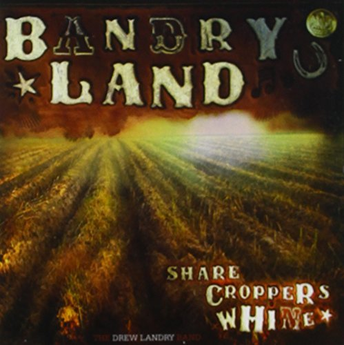 Drew Landry Sharecropper's Whine