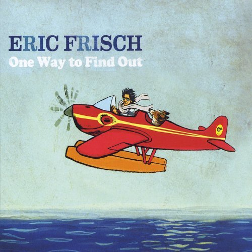 Frisch Eric One Way To Find Out