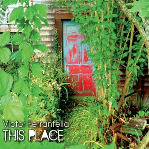 Victor Ferrantella This Place