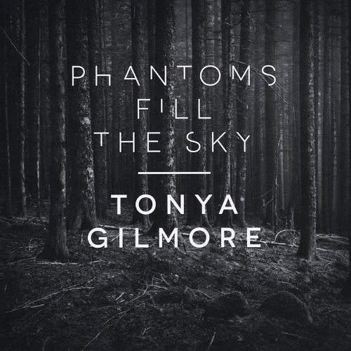 Tonya Gilmore Phantoms Fill The Sky