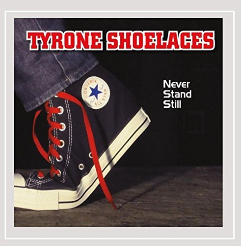 Tyrone Shoelaces Never Stand Still
