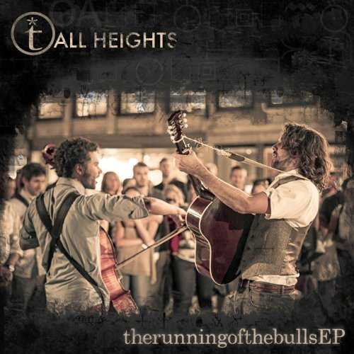 Tall Heights Running Of The Bulls Ep