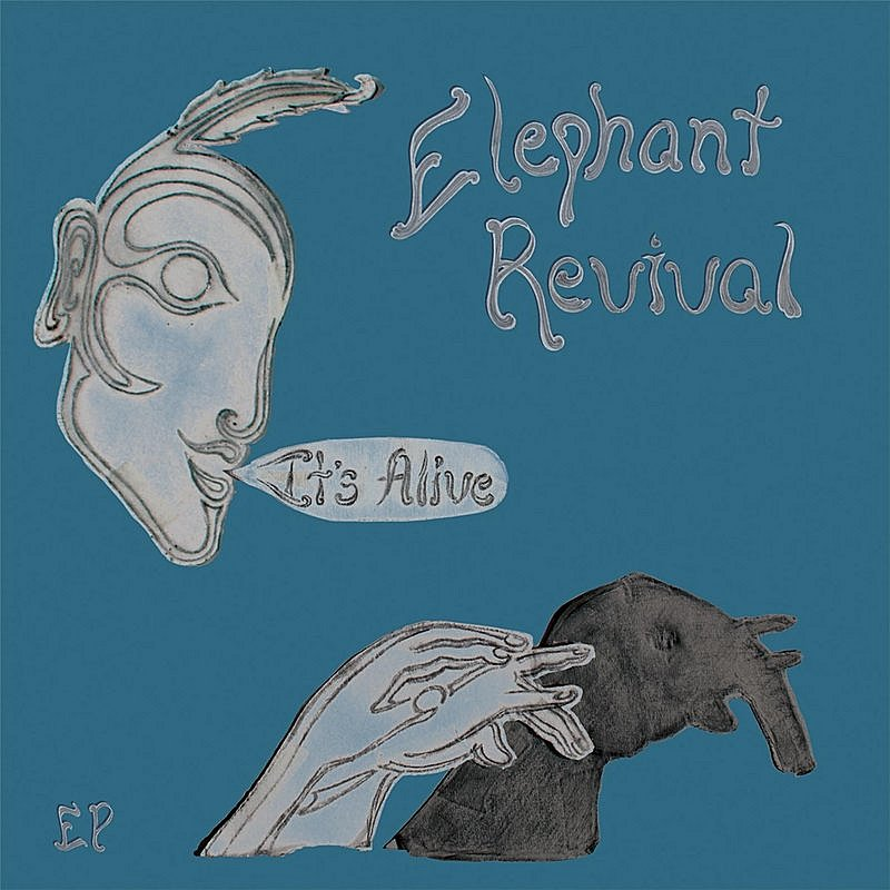 Elephant Revival It's Alive