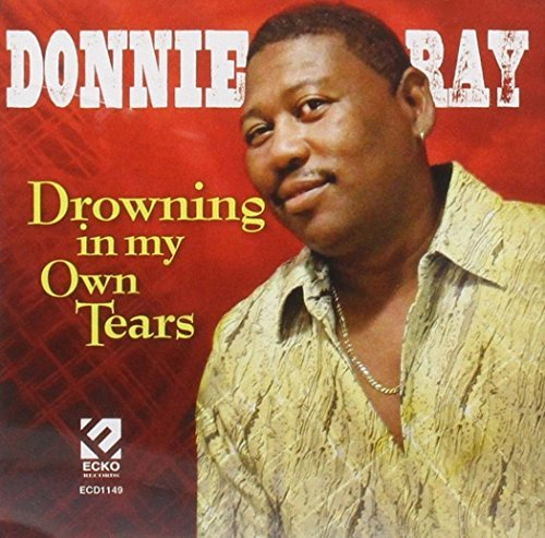 Donnie Ray Drowning In My Own Tears