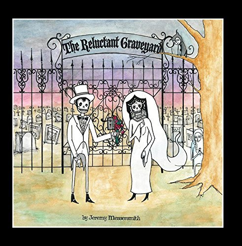 Jeremy Messersmith The Reluctant Graveyard