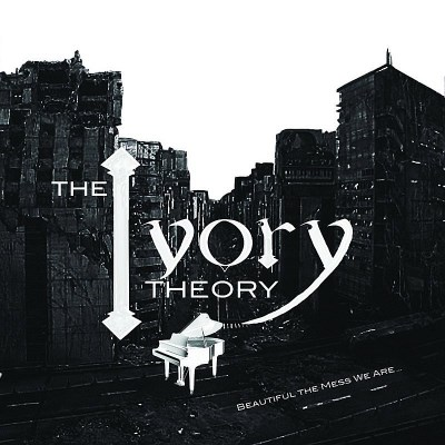 Ivory Theory Beautiful The Mess We Are