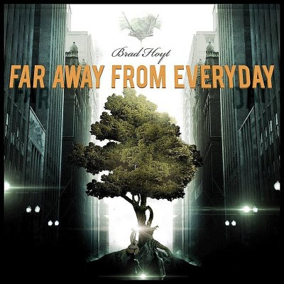 Brad Hoyt Far Away From Everyday