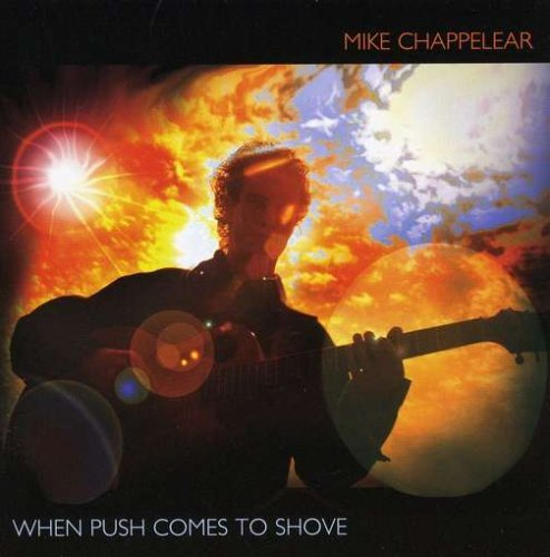 Mike Chappelear When Push Comes To Shove