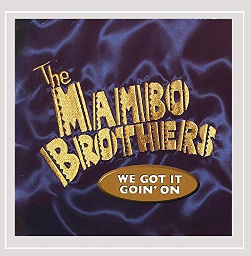 Mambo Brothers We Got It Goin' On