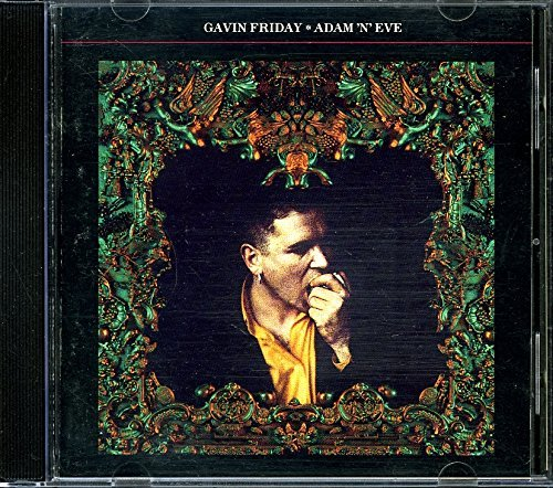 Gavin Friday Adam 'n' Eve