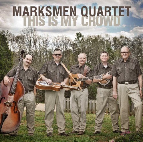 Marksmen Quartet This Is My Crowd