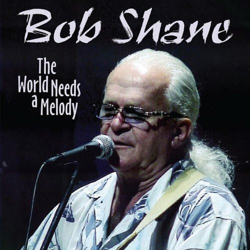 Bob Shane World Needs A Melody