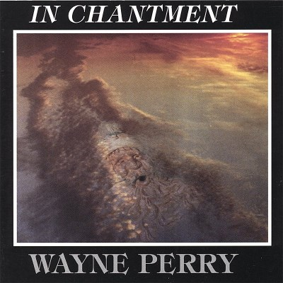 Wayne Perry In Chantment