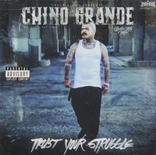 Chino Grande Trust Your Struggle Explicit Version