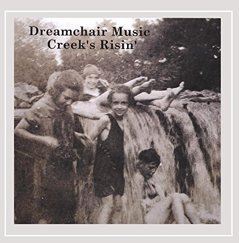 Dreamchair Music Creek's Risin'