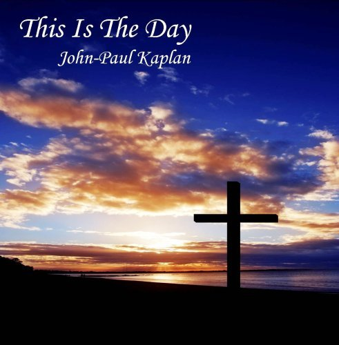 Kaplan John Paul This Is The Day
