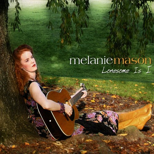 Melanie Mason Lonesome Is I