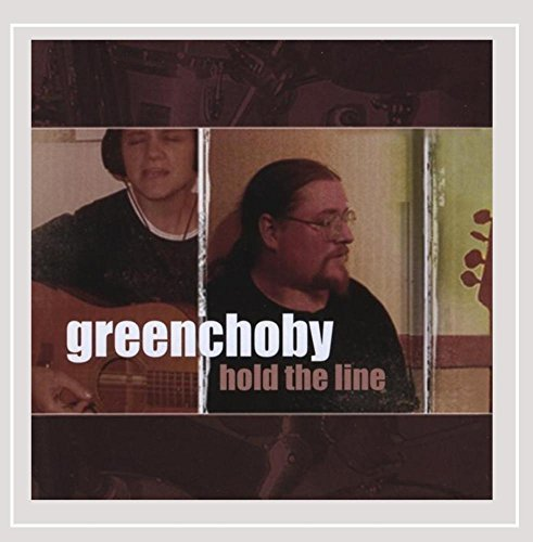 Greenchoby Hold The Line