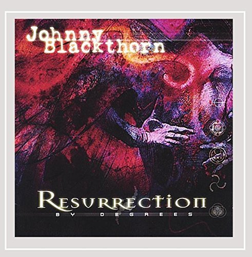 Johnny Blackthorn Resurrection By Degrees