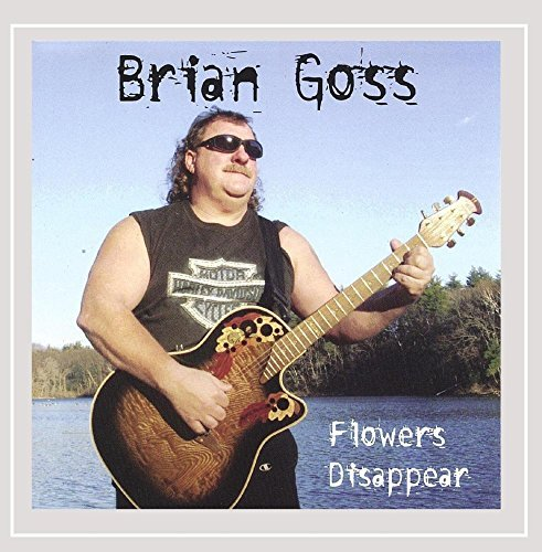 Brian Goss Flowers Disappear
