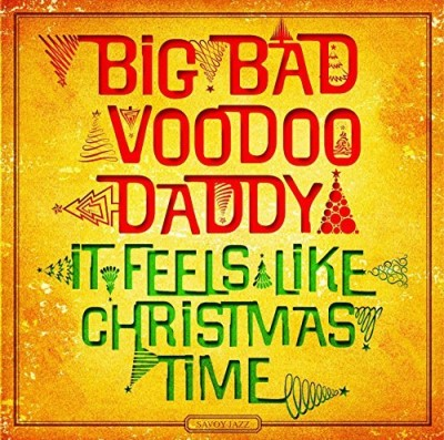 Big Bad Voodoo Daddy It Feels Like Christmas Time