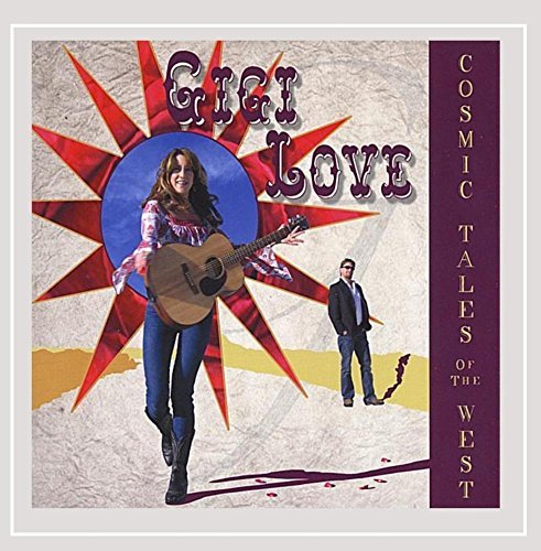 Love Gigi Cosmic Tales Of The West